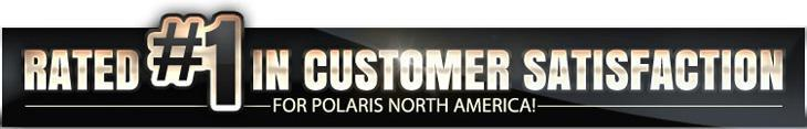 Rated number one in customer satisfaction for Polaris North America!