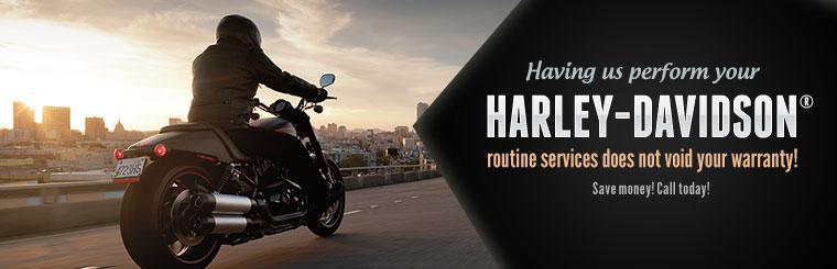 Having us perform your Harley-Davidson® Routine Services does not void your warranty! Save money! Call today!