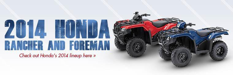 Click here to view the 2014 Honda Rancher and Foreman ATVs.