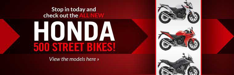 Stop in today and check out the all new Honda 500 street bikes! Click here to view the models.