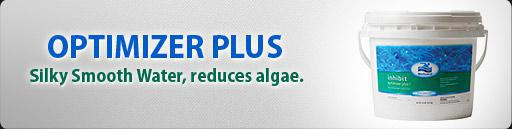 Optimizer Plus: Silky Smooth Water, reduces algae.