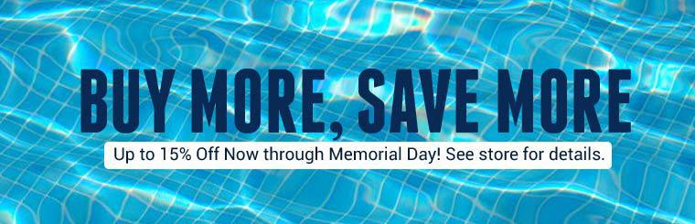Buy More, Save More: Get up to 15% off now through Memorial Day! See store for details.
