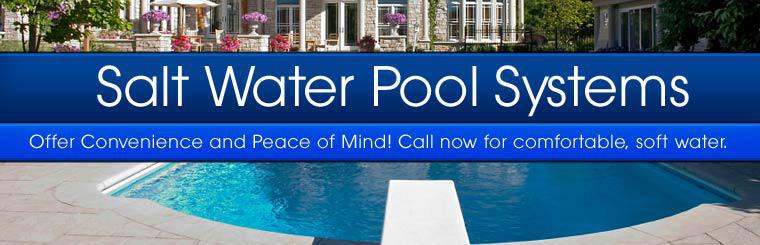 Salt water pool systems offer convenience and peace of mind! Call now for comfortable, soft water.