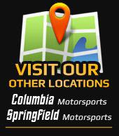 Visit our other locations.  Columbia Motorsports and Springfield Motorsports.