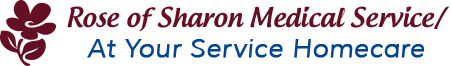 Rose of Sharon Medical Service/At Your Service Homecare