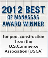 2012 Best of Manassas award winner for pool construction from the U.S.Commerce Association(USCA)