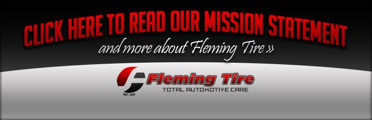 Click here to read our mission statement and more about Fleming Tire.