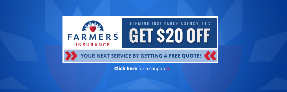 Get $20 off your next service by getting a free quote from Fleming Insurance Agency, LLC!