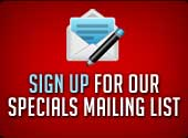 Sign up for our Specials Mailing List