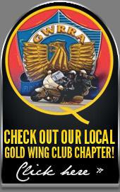 Check out our local Gold Wing club chapter! Click here »
