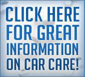 Click here for great information on Car Care!