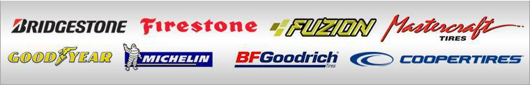 We proudly carry products from Bridgestone, Firestone, Fuzion, Mastercraft, Goodyear, Michelin®, BFGoodrich®, and Cooper.
