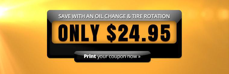 Get an oil change and tire rotation for only $24.95! Click here to print the coupon.