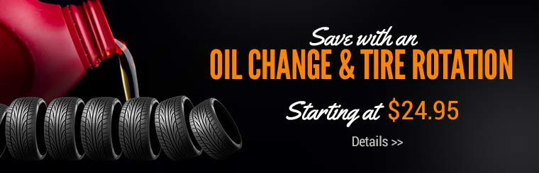 Our Oil Change & Tire Rotation Special starts at $24.95! Click here for details.