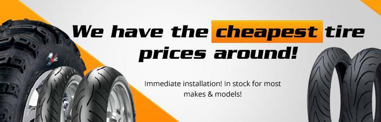 We have the cheapest tire prices around! We offer immediate installation! Tires for most makes and models are in stock!