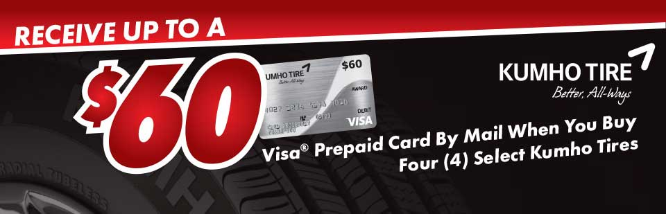 Receive up to a $60 prepaid card when you buy four select Kumho Tires.