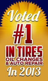 Voted #1 in tires, oil changes, and auto repair in 2013.