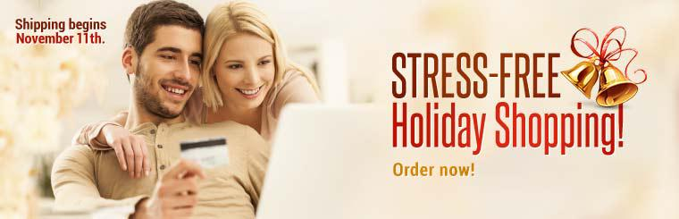 Stress-Free Holiday Shopping: Order now! Shipping begins November 11th.