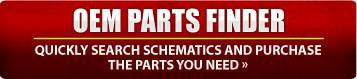 OEM Parts Finder: Quickly search schematics and purchase the parts you need.