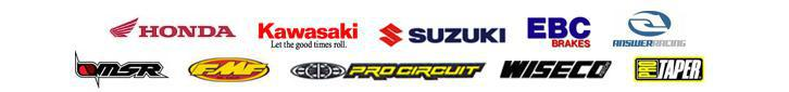 We proudly carry products from Honda, Kawasaki, Suzuki, EBC, Answer Racing, MSR, FMF, Pro Circuit, Wiseco, and Pro Taper