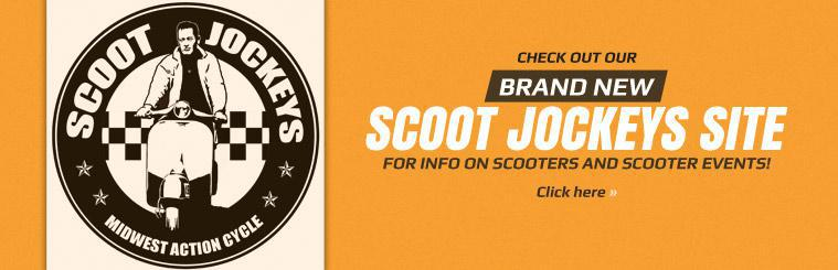 Click here to check out our brand new Scoot Jockeys site for info on scooters and scooter events!