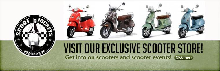 Visit our exclusive scooter store! Click here to get info on scooters and scooter events!