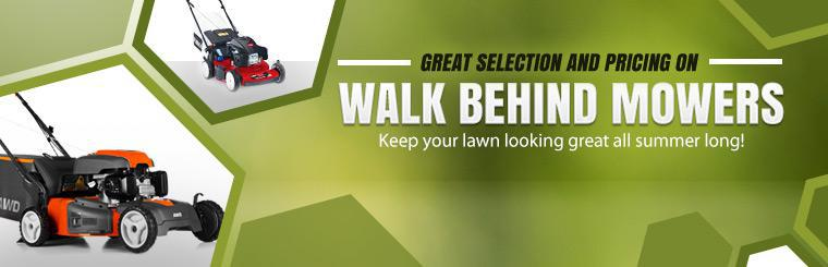 Great Selection and Pricing on Walk Behind Mowers: Keep your lawn looking great all summer long!
