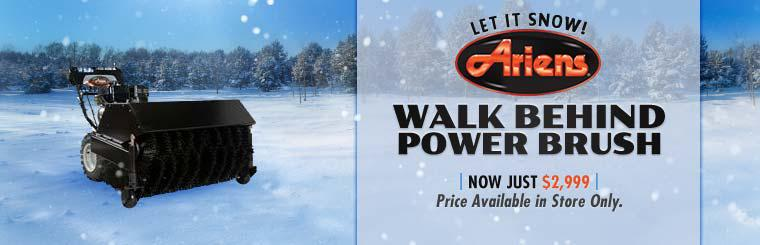 Let It Snow: The Ariens walk behind power brush is now just $2,999, in store only. Click here for details.
