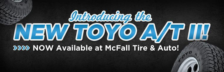 Introducing the new Toyo Open Country A/T II, now available at McFall Tire & Auto!