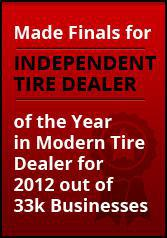 Made finals for Independent Tire Dealer of the Year in Modern Tire Dealer for 2012 out of 33k businesses.