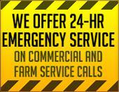 We offer 24-hr emergency service on Commercial and Farm Service Calls.