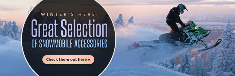 Winter is here, and we have a great selection of snowmobile accessories! Click here to check them out.