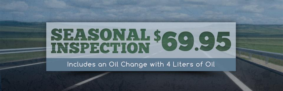 $69.95 Seasonal Inspection: This offer includes an oil change with 4 liters of oil.