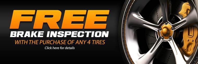 Get a free brake inspection with the purchase of any 4 tires! Click here for details.