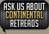 Ask us about Continental Retreads!