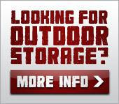 Looking for outdoor storage? Click here for more info