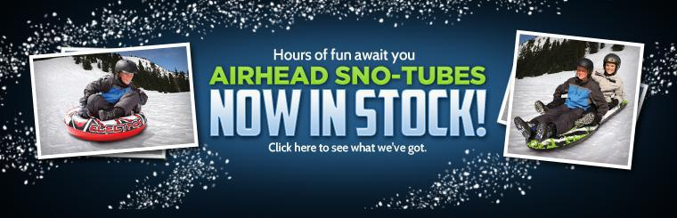 AIRHEAD snow tubes are now in stock! Click here to see what we've got.