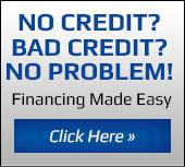 No Credit? Bad Credit? No Problem! Financing Made Easy. Click here.