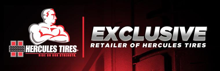 We are the exclusive retailer of Hercules tires!