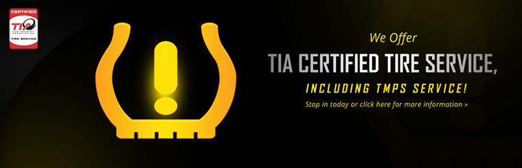 We offer TIA certified tire service, including TMPS service! Stop in today or click here for more information.