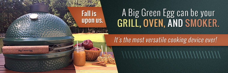 A Big Green Egg can be your grill, oven, and smoker! It's the most versatile cooking device ever.