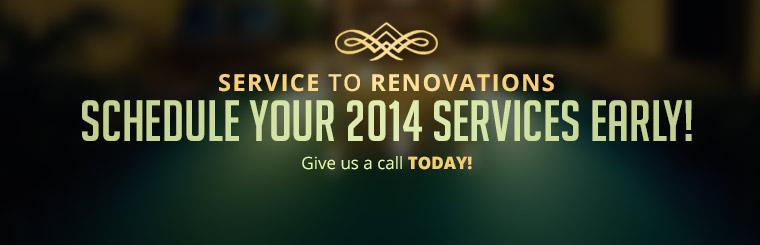 Schedule your 2014 services early! Give us a call today!