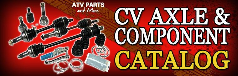 ATV Parts and More | CV Axle and Components 2013 Catalog