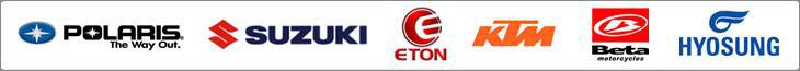 We offer products from Polaris, Suzuki, Eton, KTM, Beta, and Hyosung.