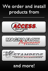 We order and install products from Access, Stampede, and MagnaFlow.