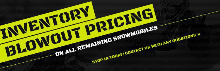 Inventory Blowout Pricing on All Remaining Snowmobiles: Contact us with any questions.