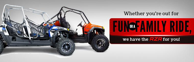 Whether you're out for fun or a family ride, we have the Polaris RZR for you!