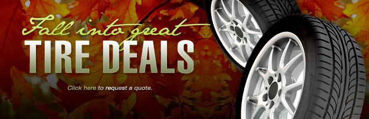 Fall into great tire deals! Click here to request a quote.