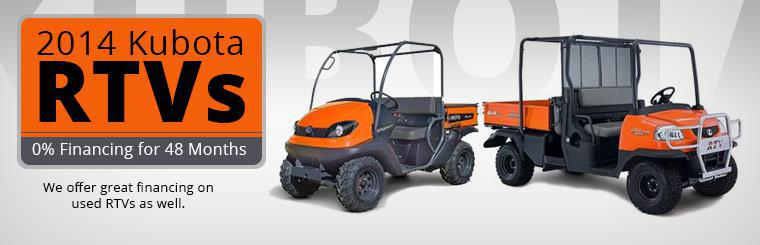2014 Kubota RTVs: Get 0% financing for 48 months! We offer great financing on used RTVs as well.