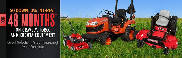 Get $0 down, 0% interest for 48 months on Gravely, Toro, and Kubota equipment! Click here to view our inventory.